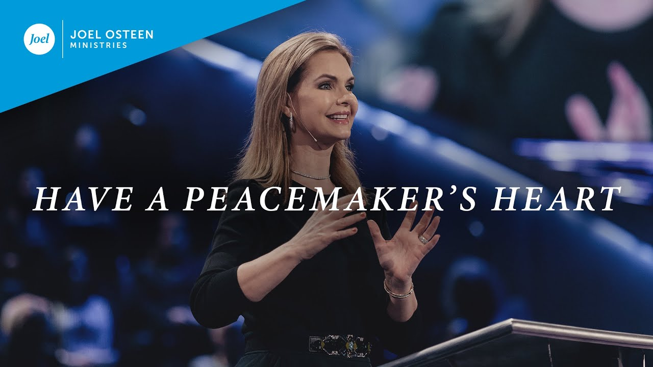 Have A Peacemaker's Heart | Victoria Osteen