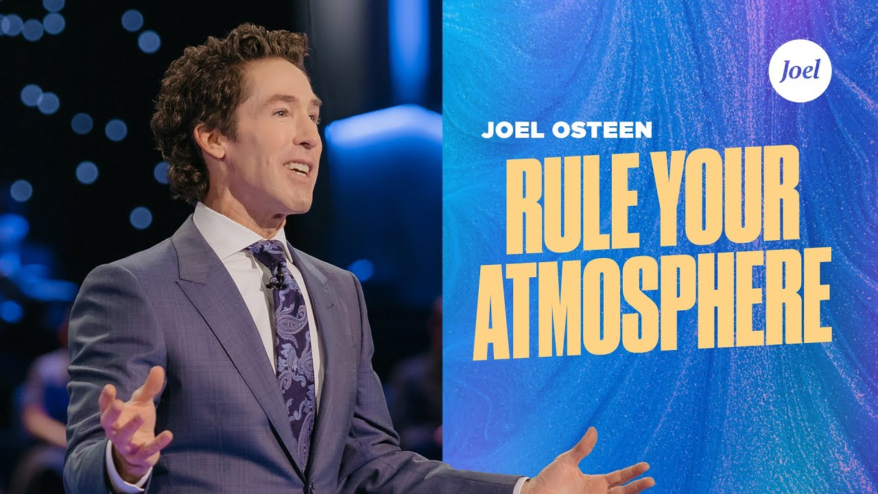 Rule Your Atmosphere | Joel Osteen