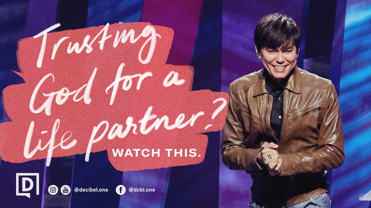 Trusting God For A Life Partner? Watch This. | Joseph Prince