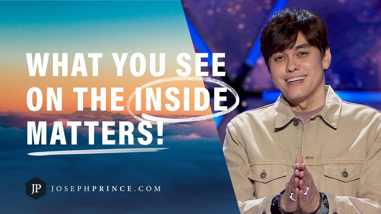 What You See On The Inside Matters! | Joseph Prince