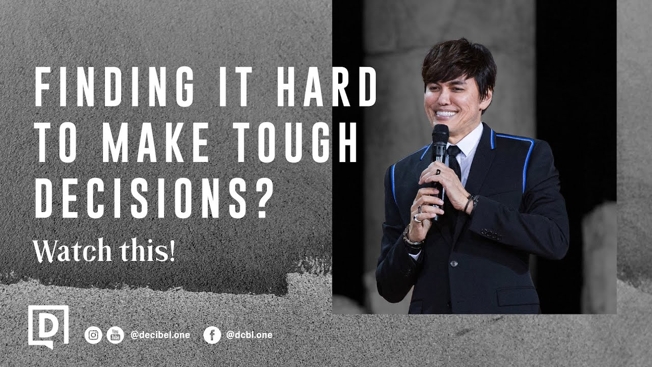 Finding It Hard To Make Tough Decisions? Watch This! | Joseph Prince