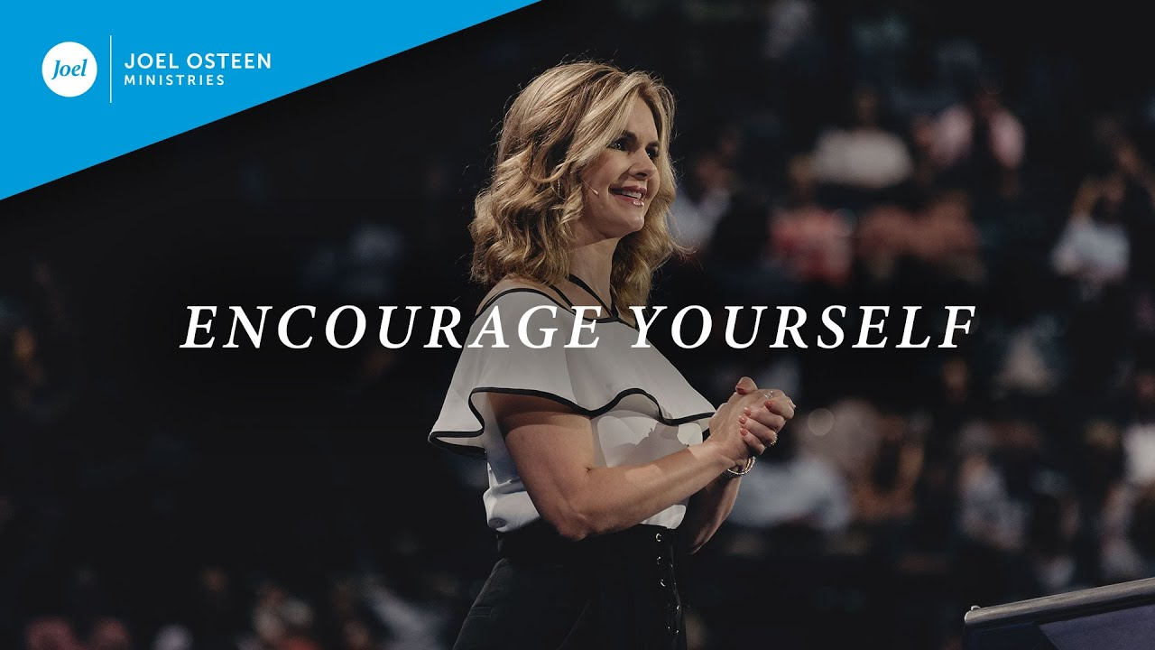 Encourage Yourself | Victoria Osteen