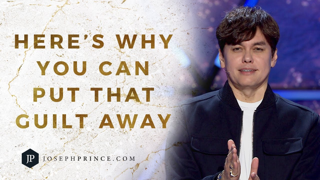 Here's Why You Can Put That Guilt Away | Joseph Prince