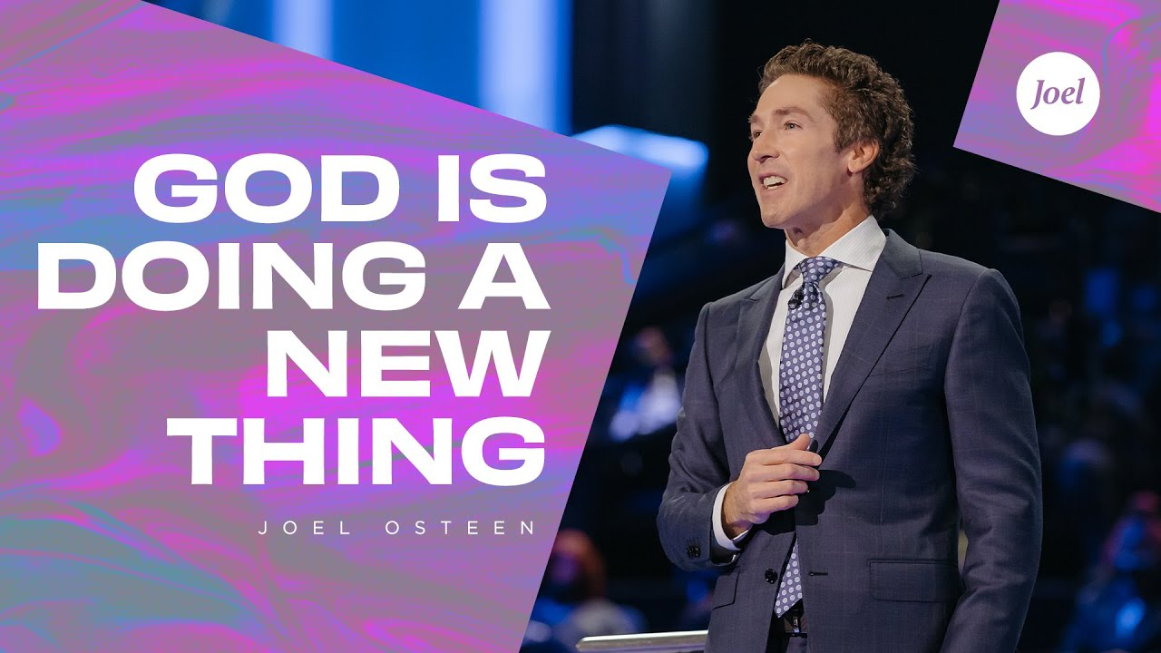 God Is Doing A New Thing - Joel Osteen