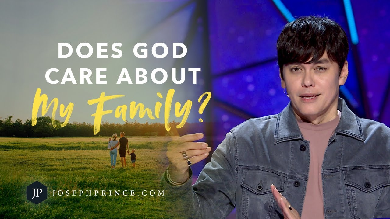 Does God Care About My Family? | Joseph Prince